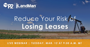 P2 iLandMan Reduce Your Risk Of Losing Leases Webinar 3.12.19